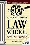 Insider's Guide to Your First Year of Law School A Student-to-Student Handbook from a Law Sc...