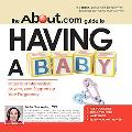 About.com Guide to Having a Baby Important Information, Advice, and Support for Your Pregnancy