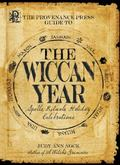 Provenance Press's Guide to the Wiccan Year A Year Round Guide to Spells, Rituals, and Holid...