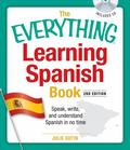 Everything Learning Spanish Book Speak, Write, and Understand Basic Spanish in No Time