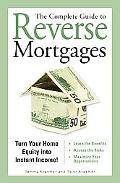 Complete Guide to Reverse Mortgages Turn Your Home Equity into Instant Income!