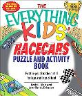 Everything Kids' Racecars Puzzle & Activity Book Put the Pedal to the Metal for Laps and Lap...