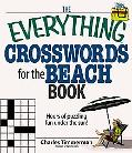 Everything Crosswords for the Beach Book Hours of Puzzling Fun Under the Sun!