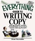 Everything Guide to Writing Copy From Ads and Press Release to On-air and Online Promos All ...
