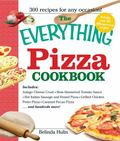 Everything Pizza Cookbook 300 Crowd-pleasing Slices of Heaven!