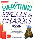 Everything Spells and Charms Cast Spells That Will Bring You Love, Success, Good Health, and...