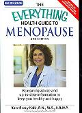 Everything Health Guide to Menopause Know More So You Can Feel Better and Be in Control