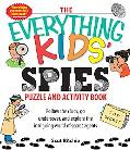 Everything Kids' Spies Puzzle & Activity Book Discover the Secrets, Tricks, and Tools of Spies