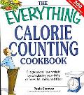 Everything Calorie Counting Cookbook Calculate Your Daily Caloric Intake - Fat, Carbs, and D...