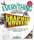 Everything Guide to Writing Graphic Novels From Superheroes to Mangaall You Need to Start Cr...