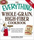 Everything Whole-Grain, High-Fiber Cookbook