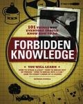 Forbidden Knowledge 101 Things Not Everyone Should Know How to Do