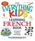 Everything Kids' Learning French Book