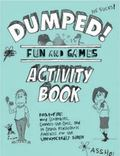 Dumped!: Fun and Games Activity Book Featuring Word Scrambles, Connect-the-Dots, and In-Dept...