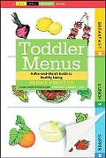 Toddler Menus A Mix-and-match Guide to Healthy Eating