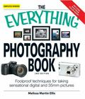 Everything Photography Book: Foolproof Techniques for Taking Sensational Pictures