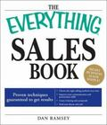 Everything Sales Book: Proven Techniques Guaranteed to Get Results