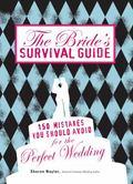 The Bride's Survival Guide