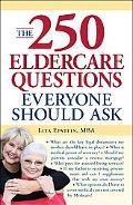 250 Eldercare Questions Everyone Should Ask