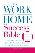 The Work-at-Home Success Bible: A Complete Guide for Women