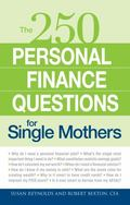 250 Personal Finance Questions for Single Mothers: Make and Keep a Budget, Get Out of Debt, ...