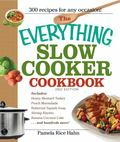 Everything Slow Cooker Cookbook: Easy-to-Make Meals That Almost Cook Themselves!