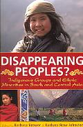 Disappearing Peoples? Indigenous Groups and Ethnic Minorities in South and Central Asia