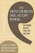 American Indian Oral History Manual: Making Many Voices Heard