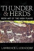 Thunder and Herds: Rock Art of the High Plains