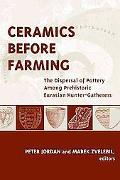 Ceramics Before Farming: The Dispersal of Pottery Among Prehistoric Eurasian Hunter-Gatherers