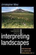 Interpreting Landscapes: Geologies, Topographies, Identities; Explorations in Landscape Phen...