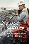 Disaster Culture : Knowledge and Uncertainty in the Wake of Human and Environmental Catastrophe