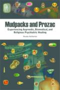 Mudpacks and Prozac: Experiencing Ayurvedic, Biomedical, and Religious Healing