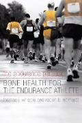 Endurance Paradox : Bone Health for the Endurance Athlete