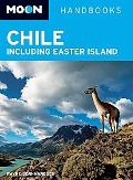 Moon Chile: Including Easter Island (Moon Handbooks)