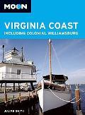 Moon Virginia Coast: Including Colonial Williamsburg