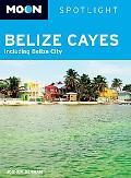 Moon Spotlight Belize Cayes: Including Belize City