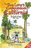 The Dog Lover's Companion to California: The Inside Scoop on Where to Take Your Dog (Dog Lov...