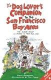 The Dog Lover's Companion to the San Francisco Bay Area: The Inside Scoop on Where to Take Y...