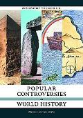 Popular Controversies in World History [3 volumes]: Investigating History's Intriguing Quest...