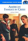 American Families in Crisis: A Reference Handbook