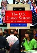 U. S. Justice System : An Encyclopedia