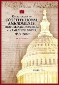 Encyclopedia of Constitutional Amendments, Proposed Amendments, and Amending Issues, 1789-20...