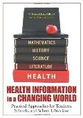 Health Information in a Changing World : Practical Approaches for Teachers, Schools, and Sch...