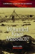 Wounded Knee Massacre (Landmarks of the American Mosaic)