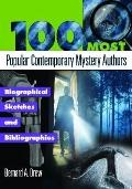 100 Most Popular Contemporary Mystery Authors : Biographical Sketches and Bibliographies