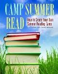 Camp Summer Read: How to Create Your Own Summer Reading Camp