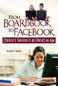 From Boardbook to Facebook : Children's Services in an Interactive Age