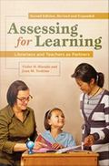 Assessing for Learning : Librarians and Teachers As Partners