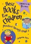 Best Books for Children, Preschool Through Grade 6 : Supplement to the 9th Edition